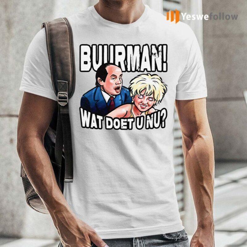 Buurman-Wat-Doet-U-Nu-TShirts