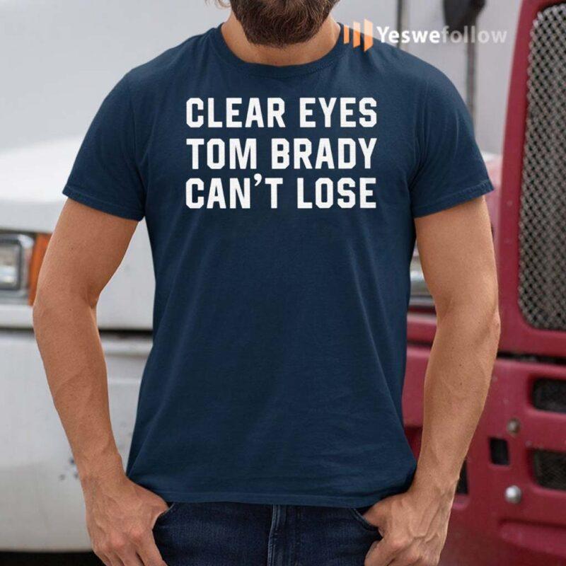 Clear-Eyes-Tom-Brady-Can't-Lose-TShirt