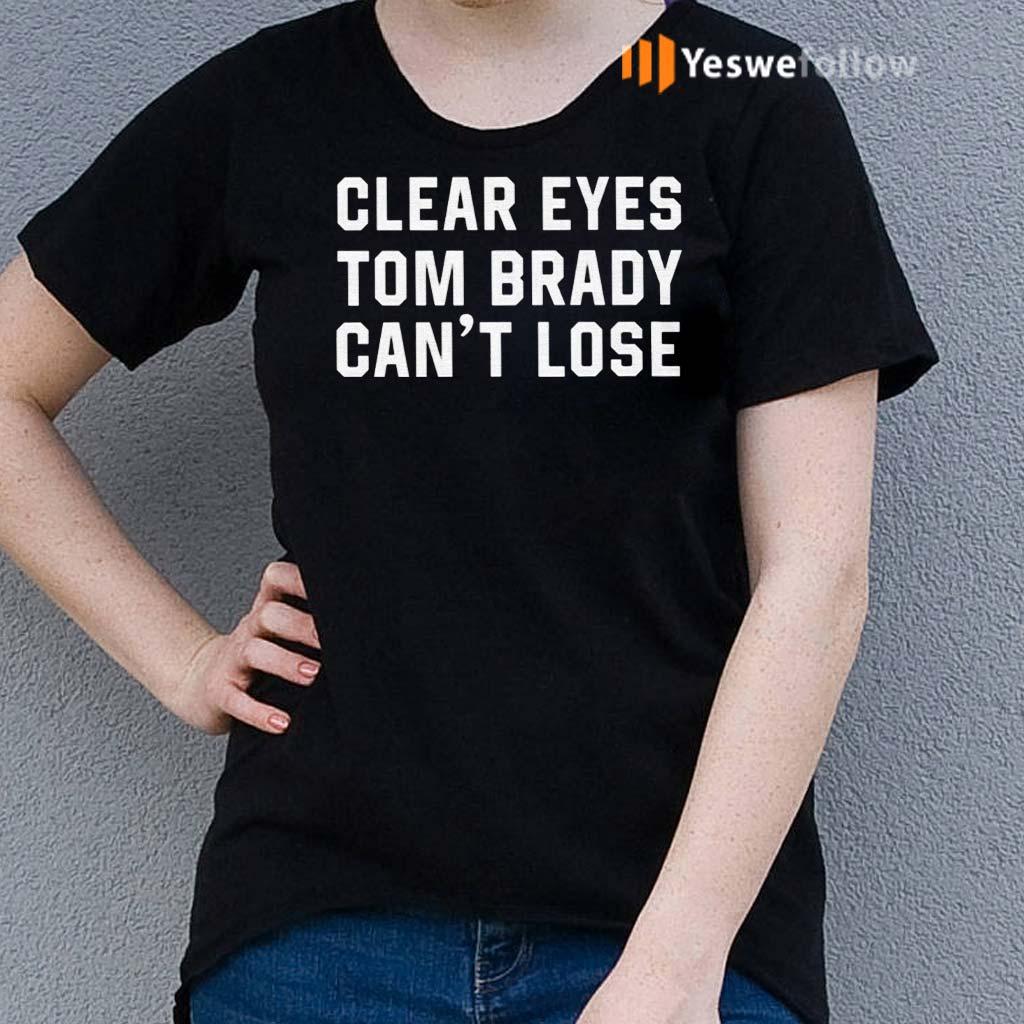 Clear-Eyes-Tom-Brady-Can't-Lose-TShirts