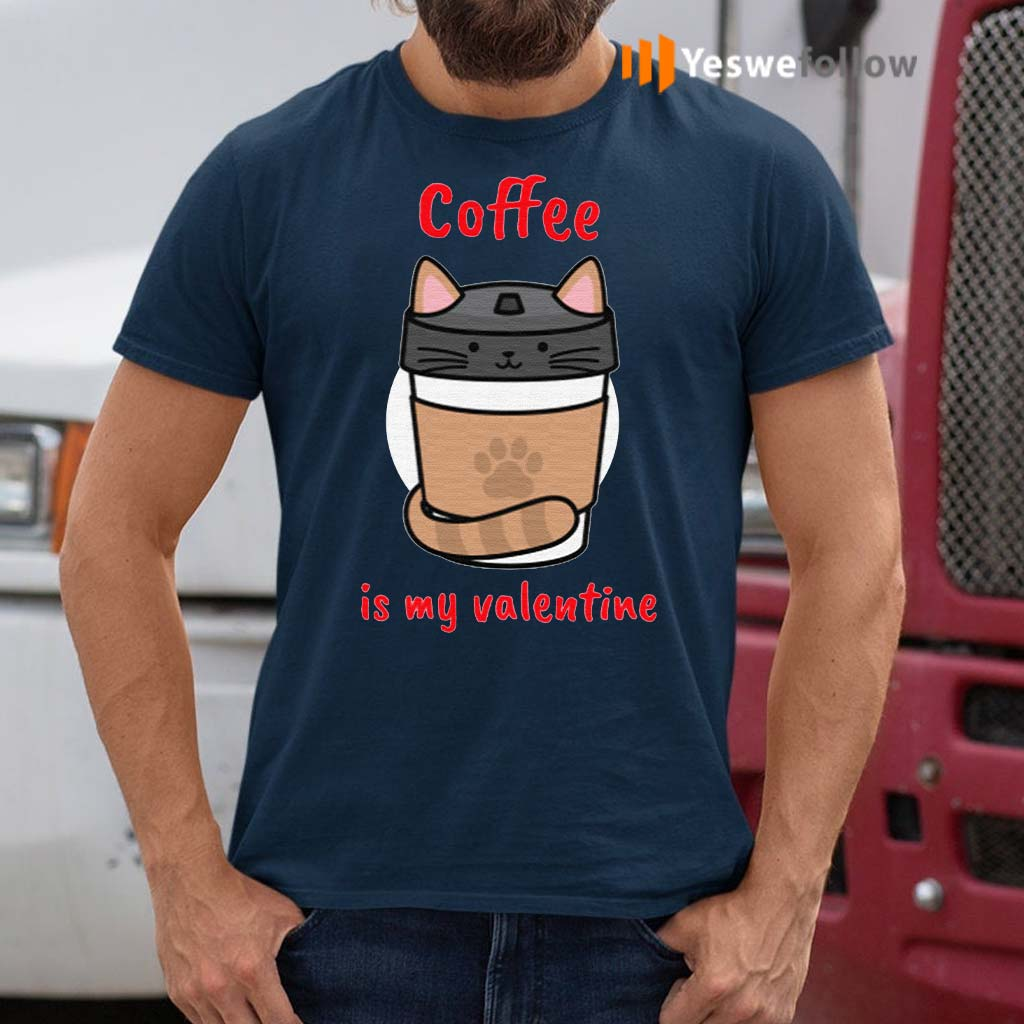Coffee-Is-My-Valentine-T-Shirts