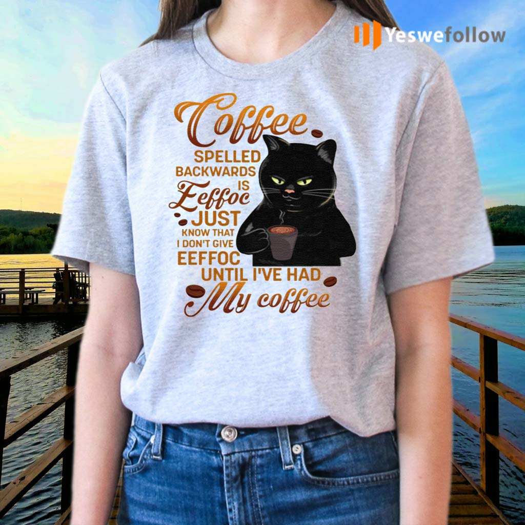 Coffee-Spelled-Backwards-Is-Eeffoc-Just-Know-That-I-Don't-Give-Eeffoc-Funny-Black-Cat-T-Shirts