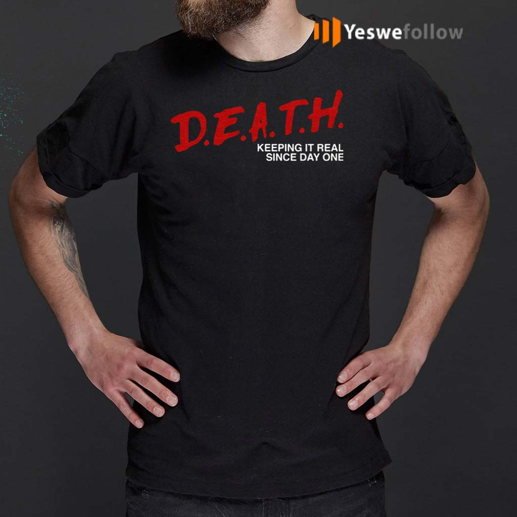 Death-Keeping-It-Real-Since-Day-One-TShirts