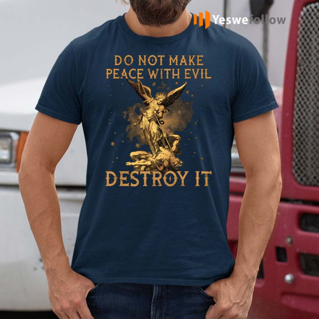 Do-Not-Make-Peace-With-Evil-Destroy-It-TShirt