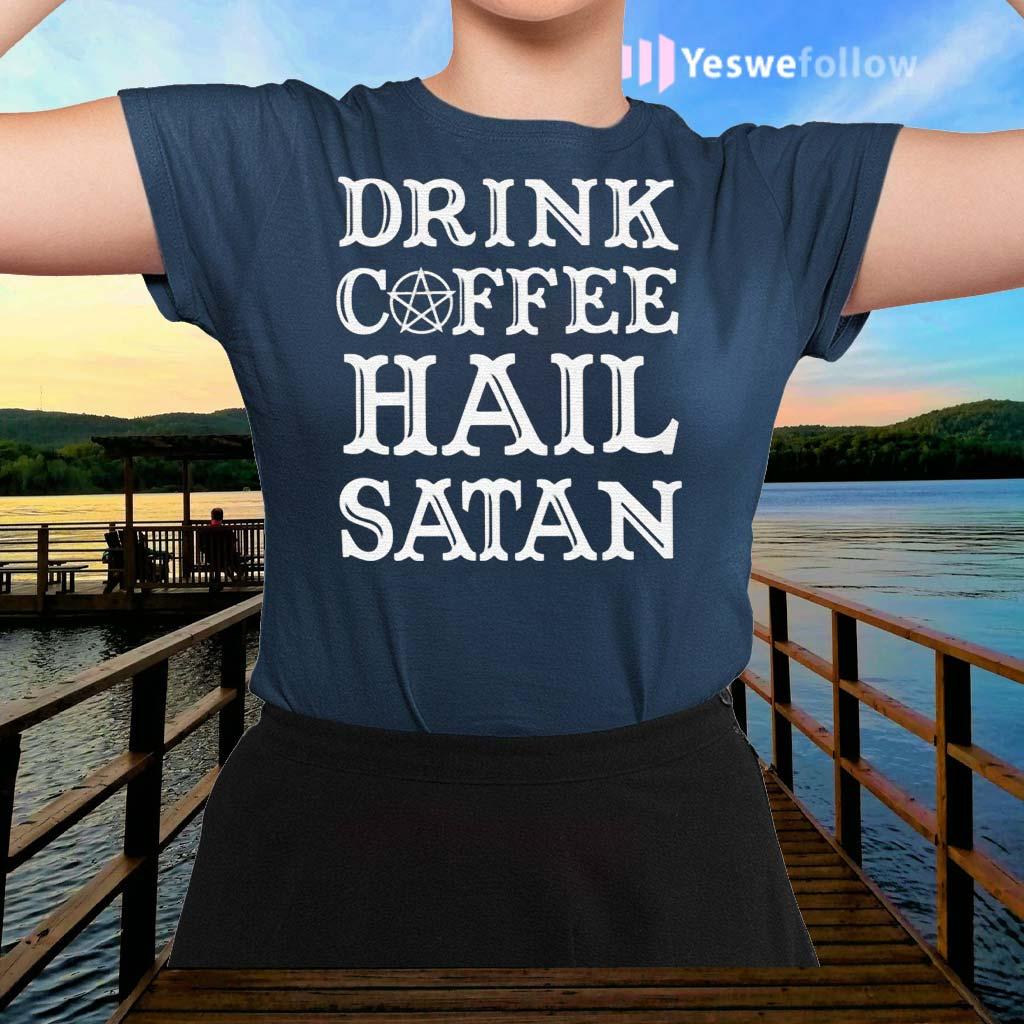 Drink-Coffee-Hail-Satan-Shirts