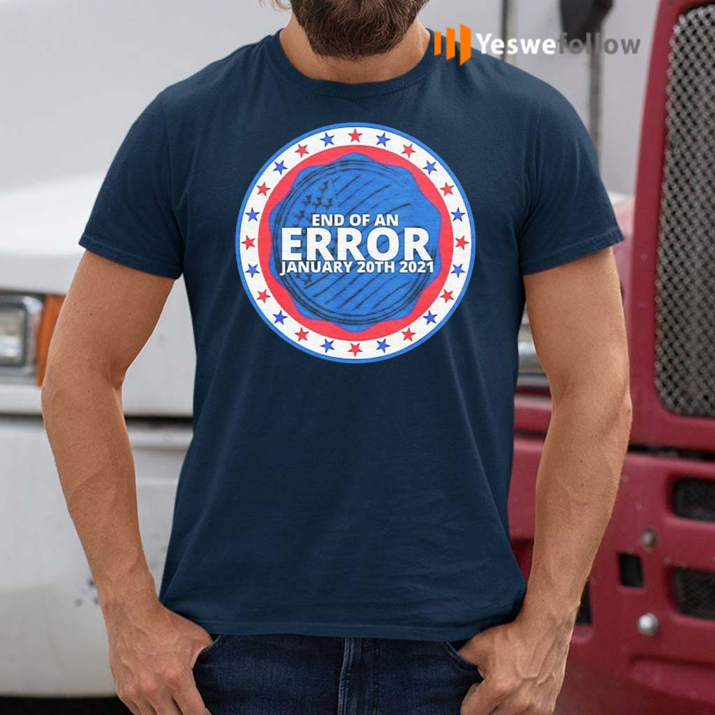 End-Of-An-Error-January-20th-2021-Shirts