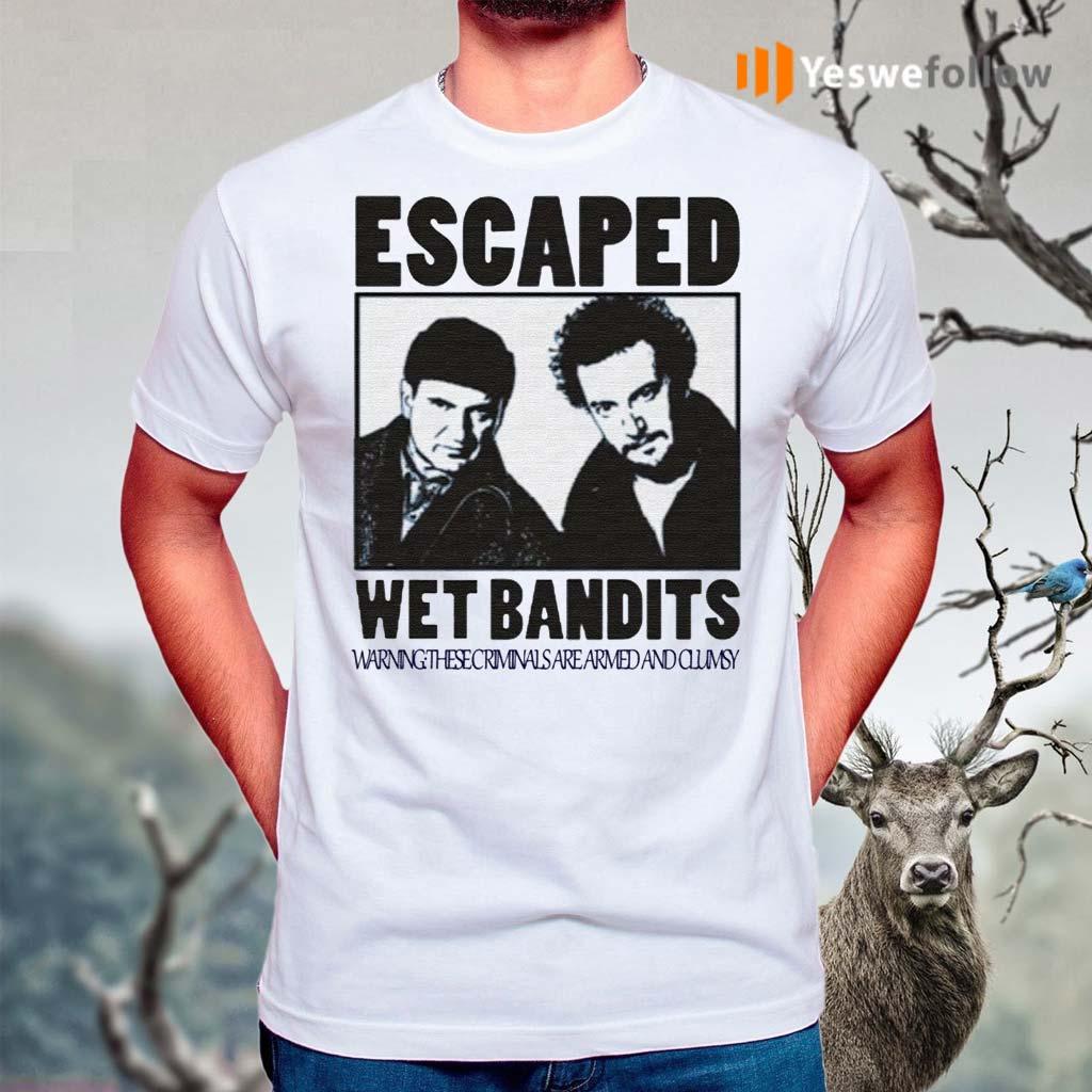Escaped-wet-bandits-t-shirts