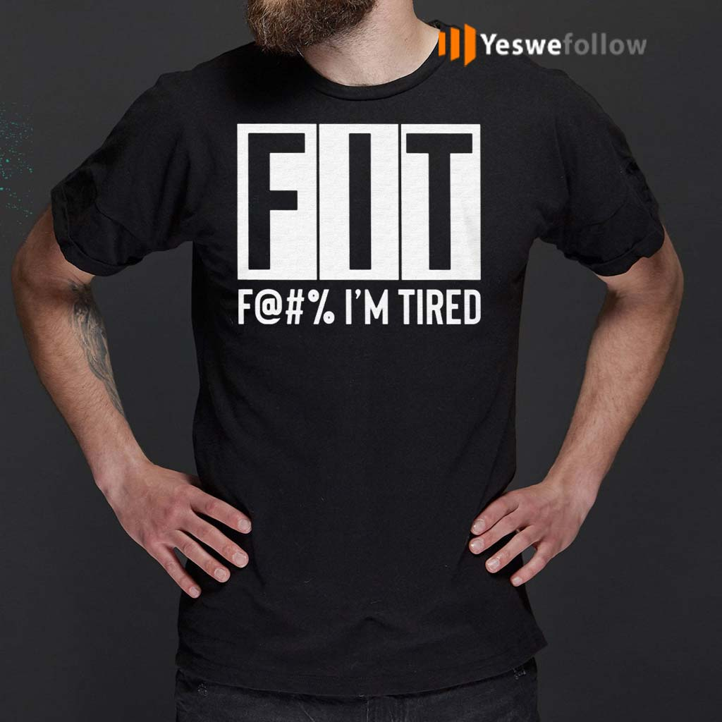 FIT-Fuck-I'm-Tired-Shirt