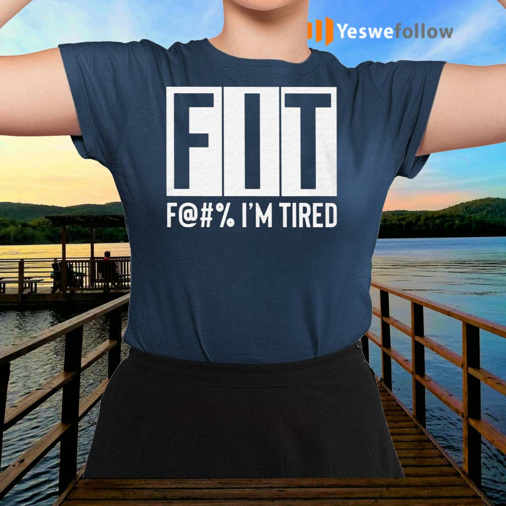FIT-Fuck-I'm-Tired-Shirts