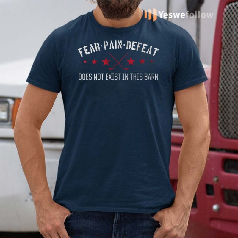 Fear,-pain-and-defeat-does-not-exist-in-this-barn-t-shirts