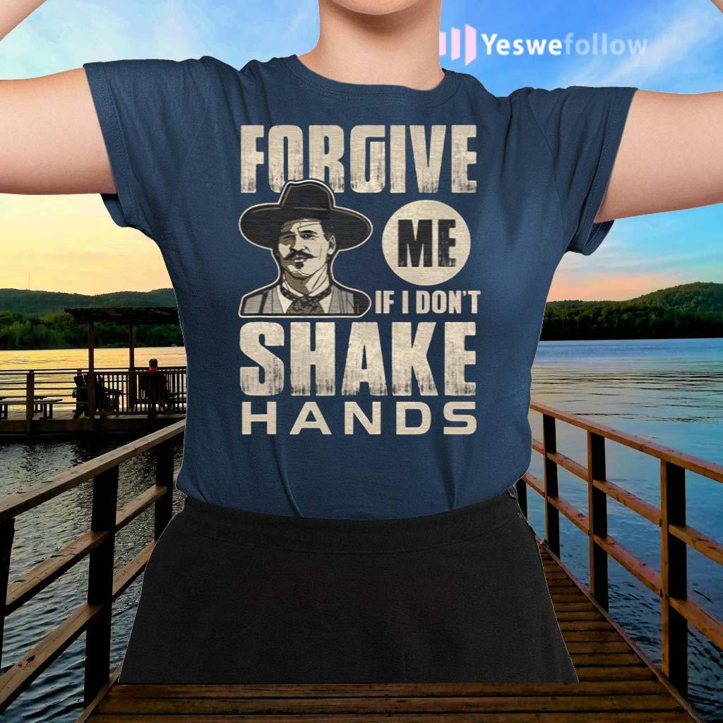 Forgive-Me-If-I-Don't-Shake-Hands-Shirt