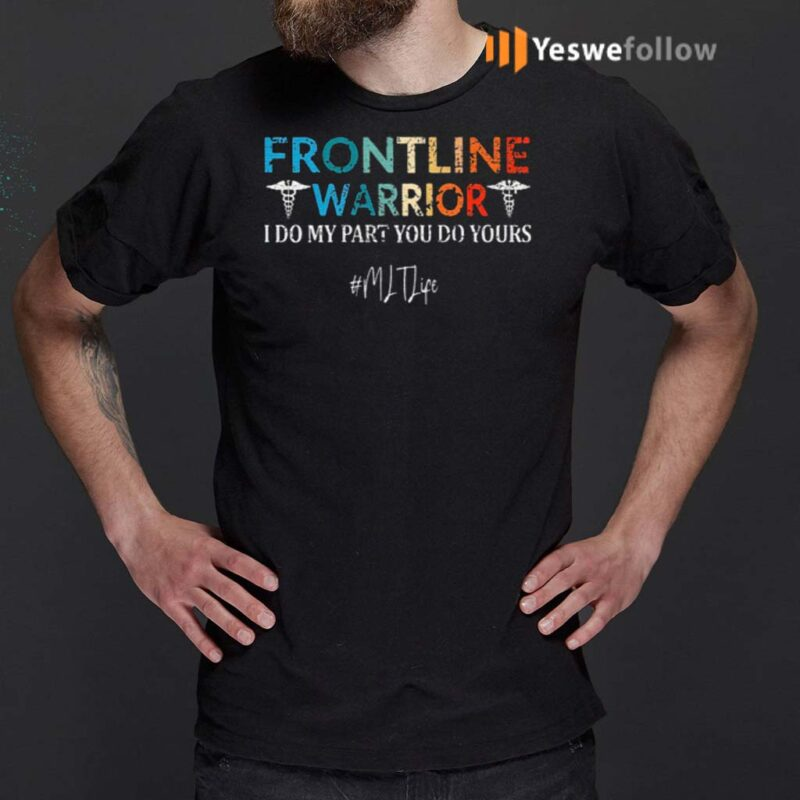 Frontline-Warrior-I-Do-My-Part-You-Do-Yours-MLT-Life-T-Shirt