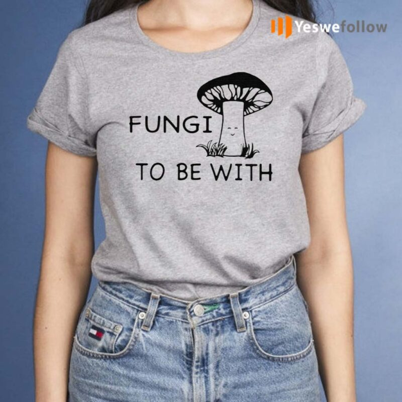 Fungi-To-Be-With-Shirts