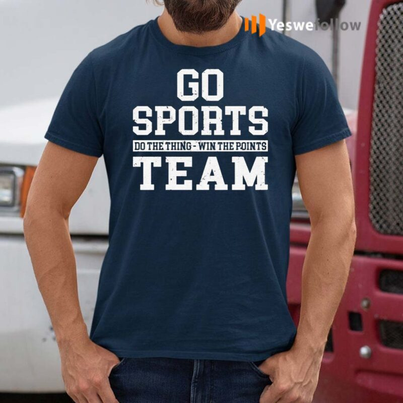 Go-Sports-Do-The-Thing-Win-The-Points-Team-TShirt