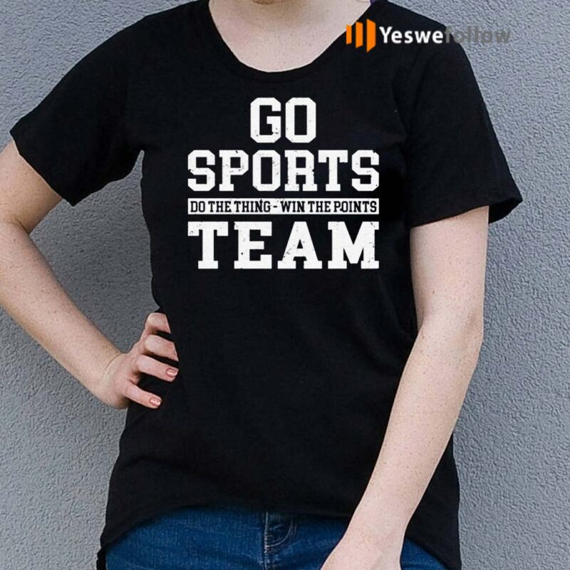 Go-Sports-Do-The-Thing-Win-The-Points-Team-TShirts