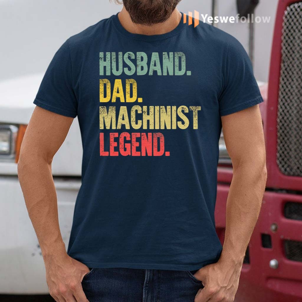 Husband-Dad-Machinist-Legend-Retro-Shirt