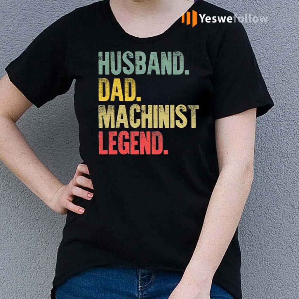 Husband-Dad-Machinist-Legend-Retro-Shirts