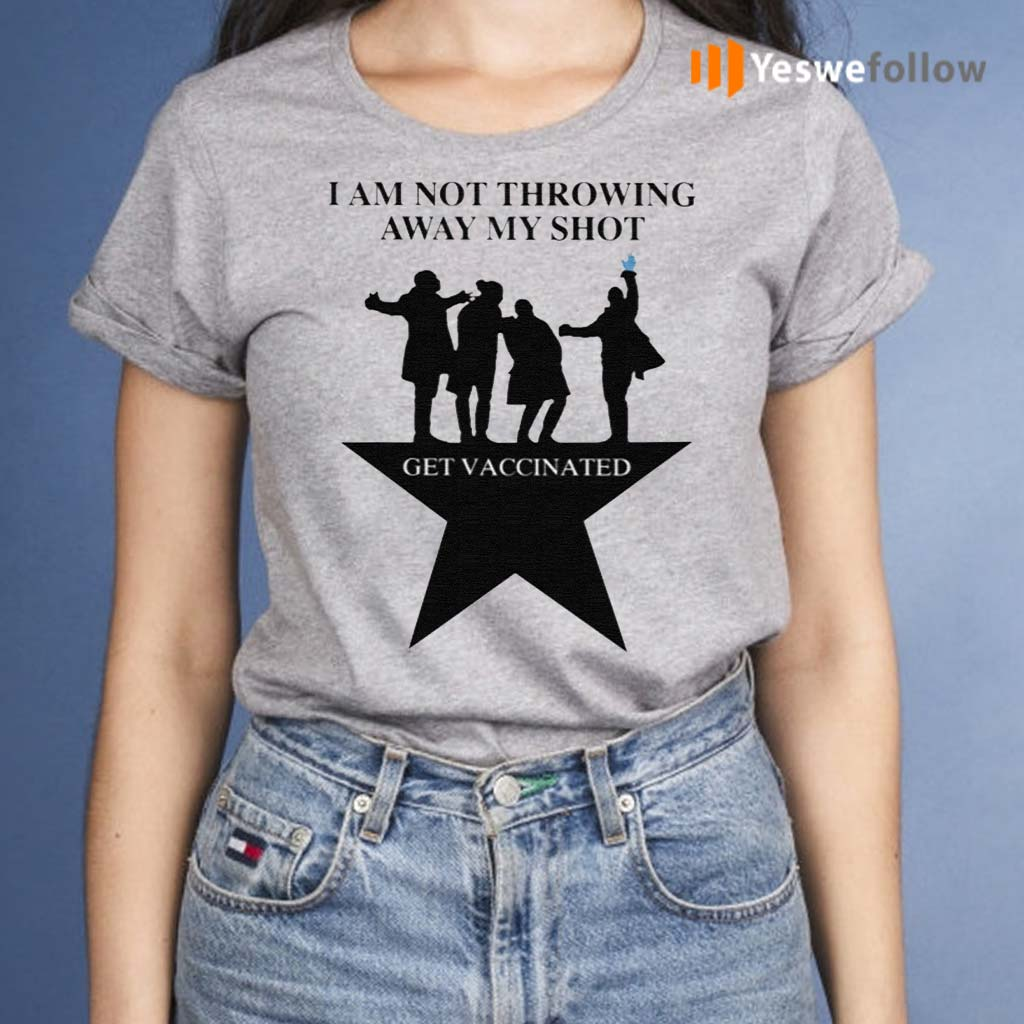 I-Am-Not-Throwing-Away-My-Shot-Get-Vaccinated-Shirts