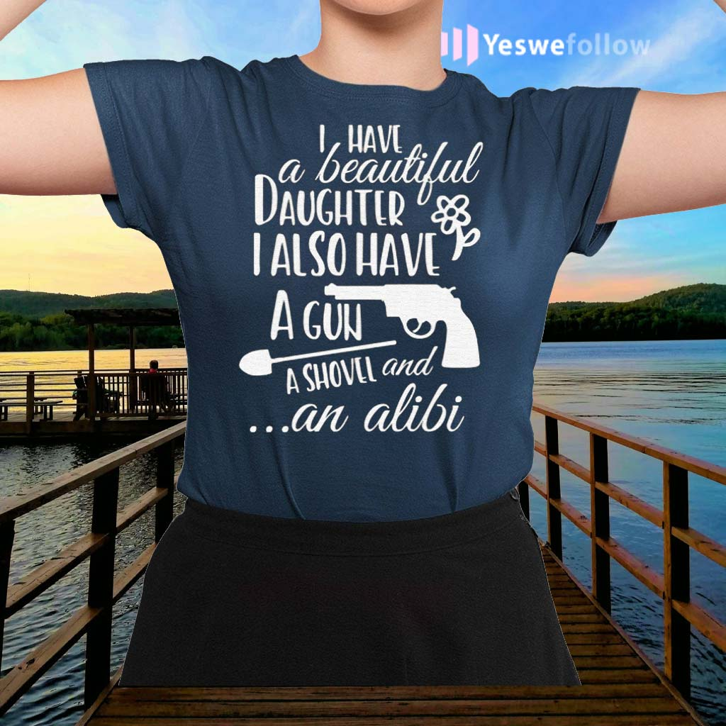 I-Have-a-Beautiful-Daughter-I-Also-Have-a-Gun-T-Shirts