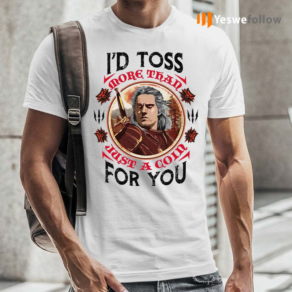 I'd-Toss-More-Than-Just-A-Coin-For-You-T-Shirt