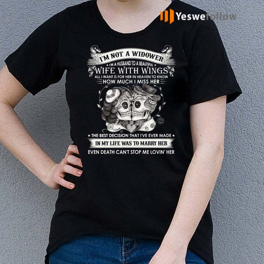 I'm-Not-A-Widower-I'm-A-Husband-To-A-Beautiful-Wife-With-Wings-Print-On-Back-T-Shirt