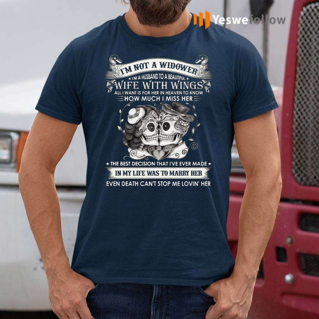 I'm-Not-A-Widower-I'm-A-Husband-To-A-Beautiful-Wife-With-Wings-Print-On-Back-T-Shirts