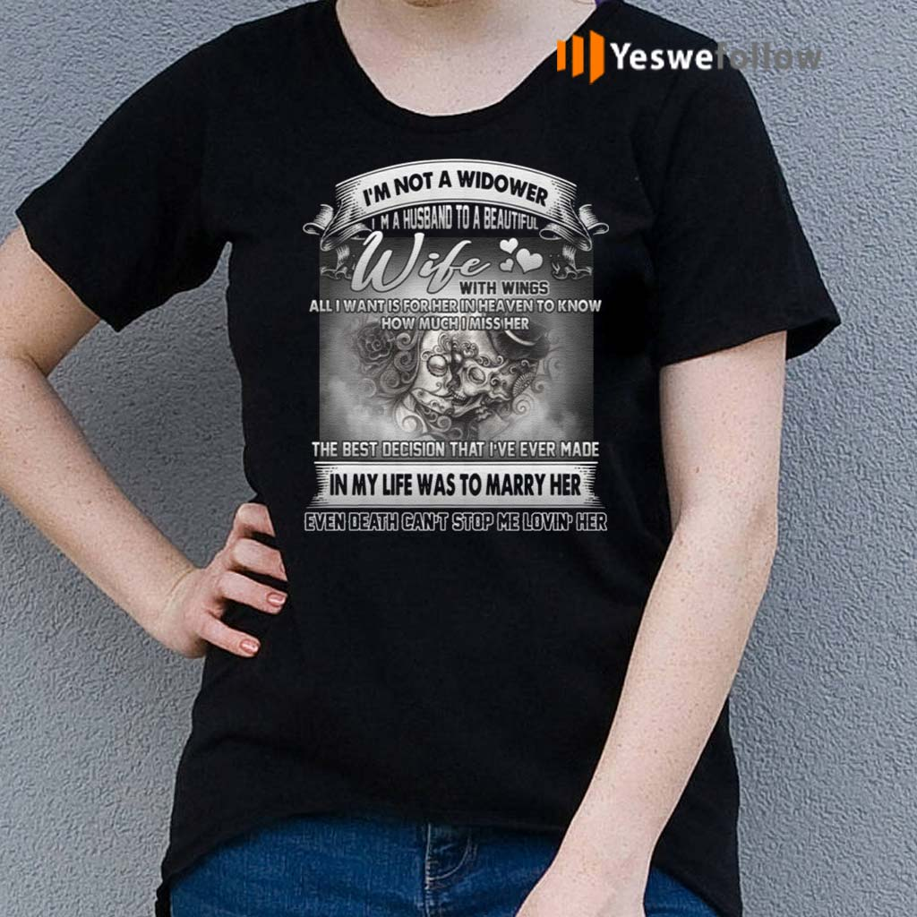 I'm-Not-A-Widower-I'm-A-Husband-To-Wife-With-Wings-Print-On-Back-Only-T-Shirt