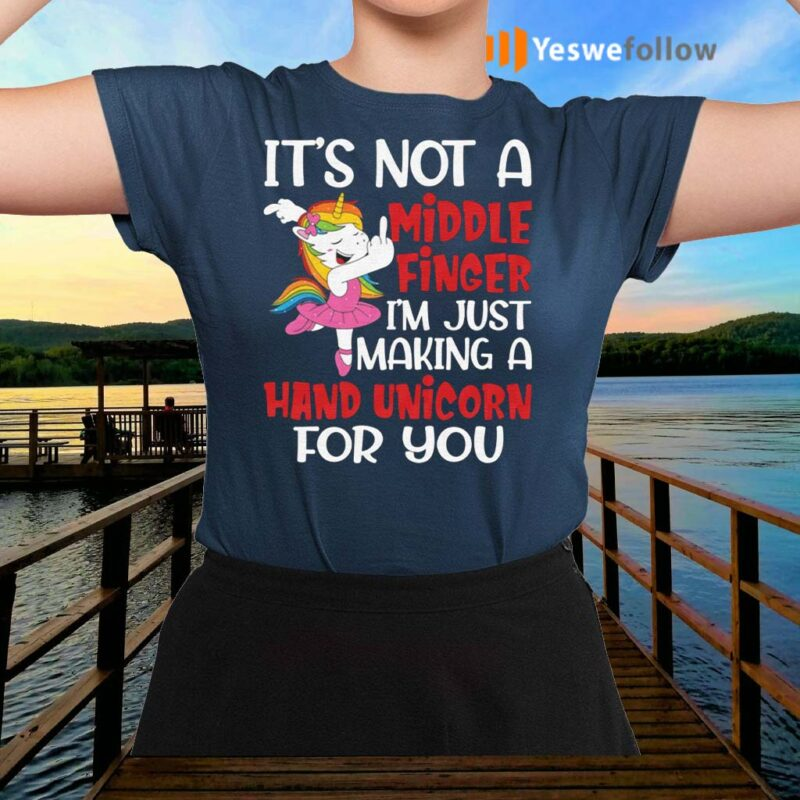 It's-Not-a-Middle-Finger-Just-Hand-Unicorn-For-You-T-Shirts