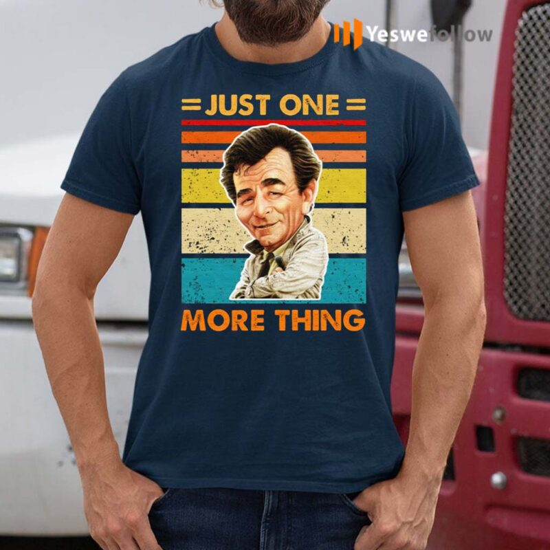 Just-One-More-Thing-Shirt