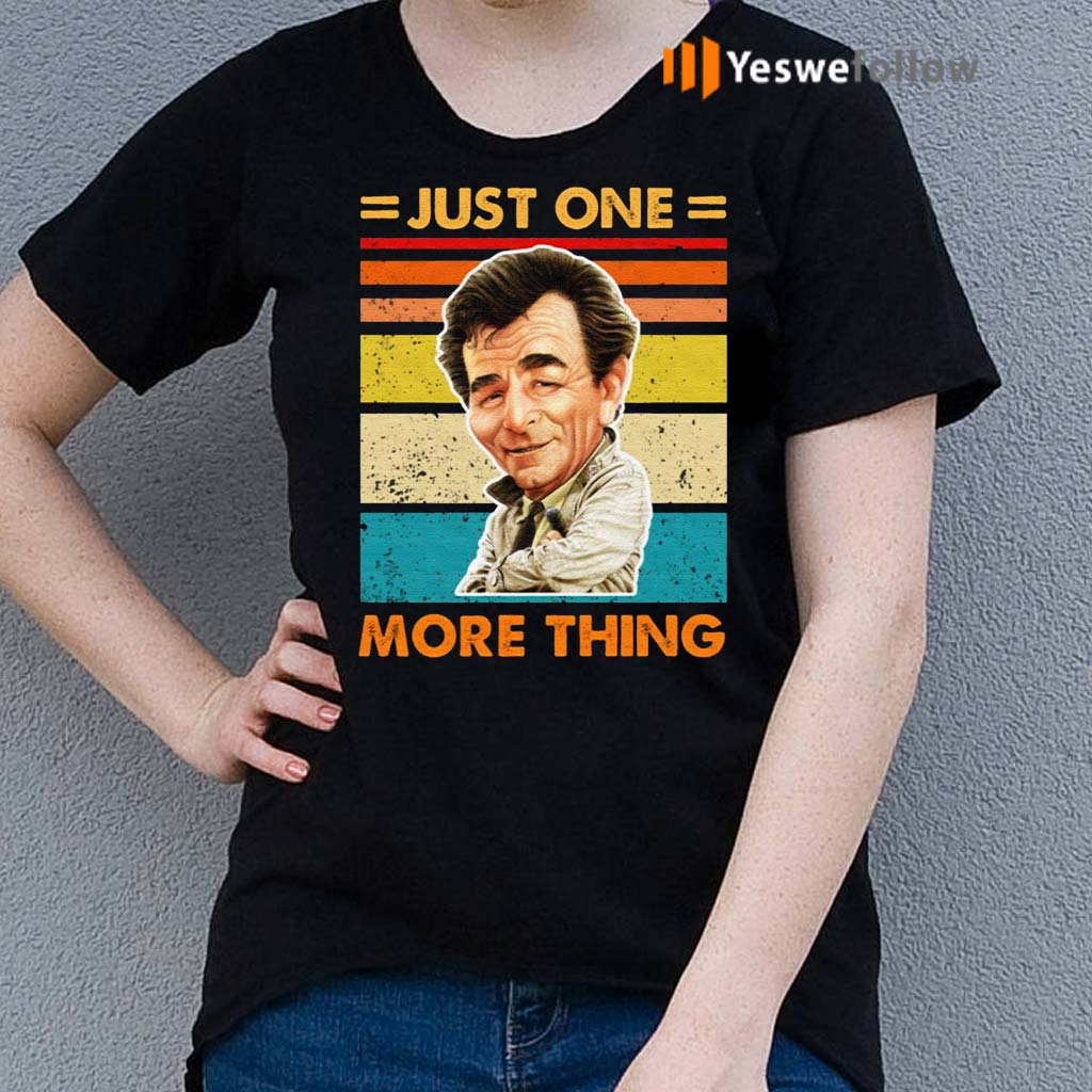 Just-One-More-Thing-Shirts