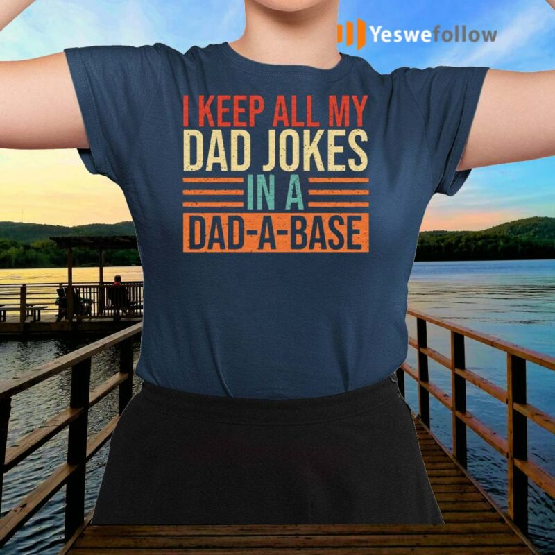 Keep-All-My-Dad-Jokes-In-A-Dad-A-Base-Shirt