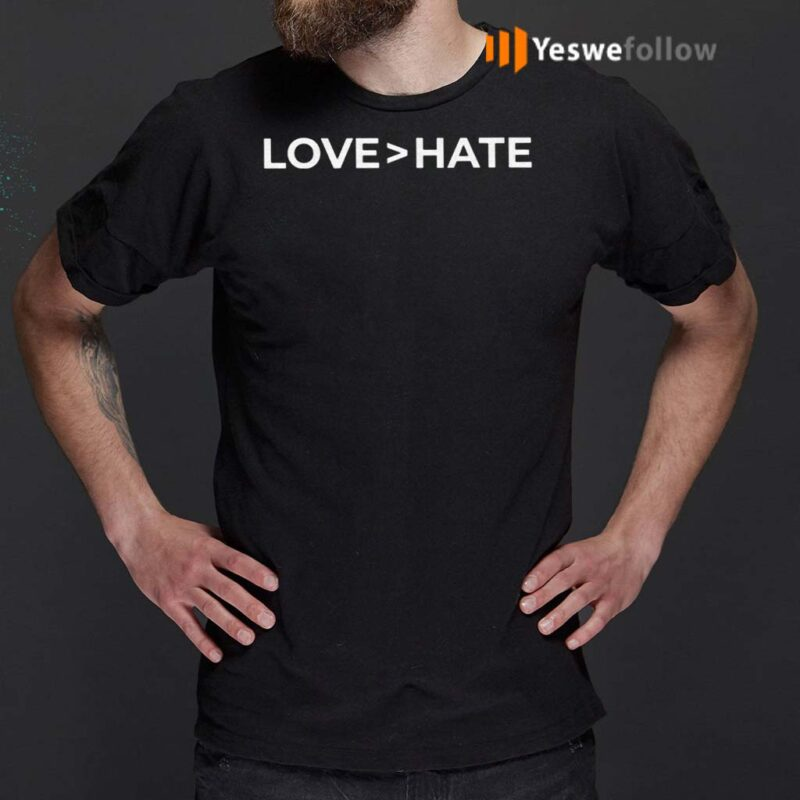 Love-Greater-Than-Hate-TShirts