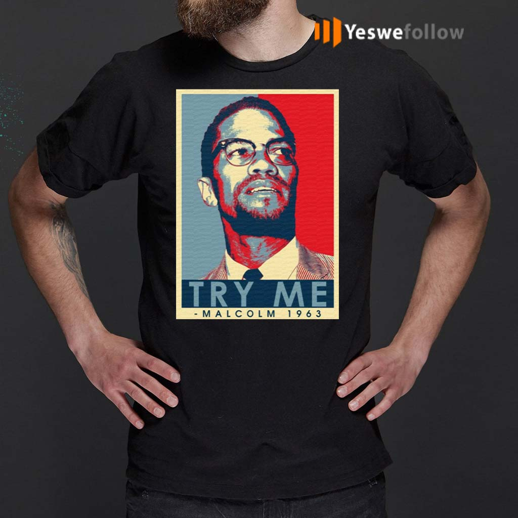 Malcolm-X-Try-Me-Hope-Style-T-Shirt