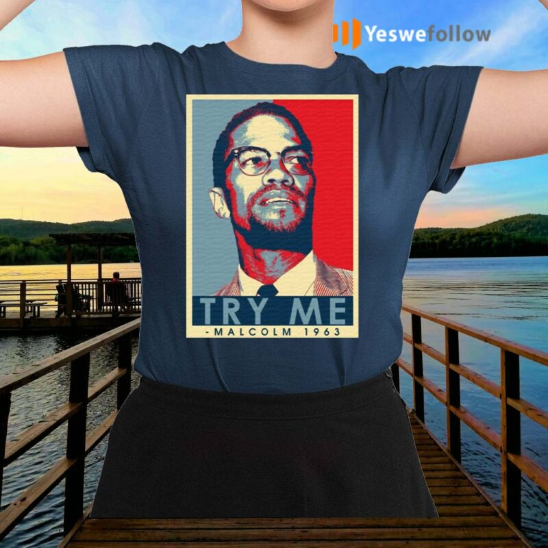 Malcolm-X-Try-Me-Hope-Style-T-Shirts