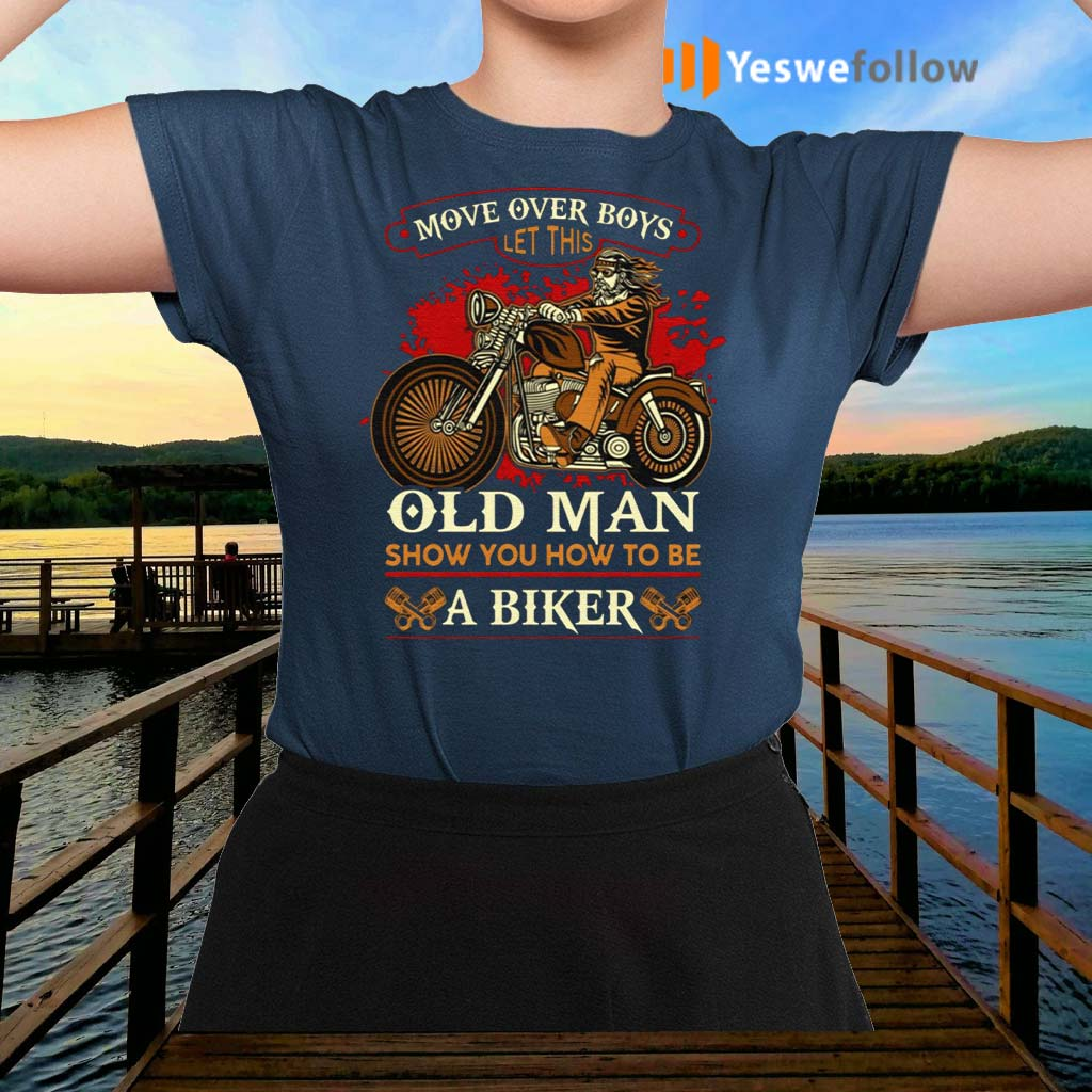Move-Over-Boys-Let-This-Old-Man-Show-You-How-To-Be-A-Biker-Retro-Biker-Print-On-Back-Only-TShirt