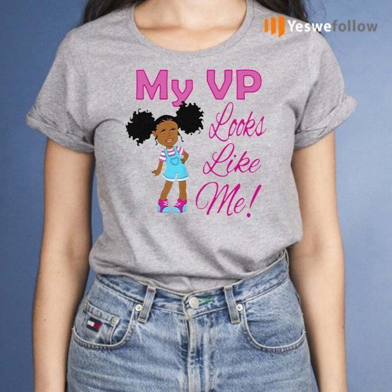 My-Vp-looks-like-Me-tshirt