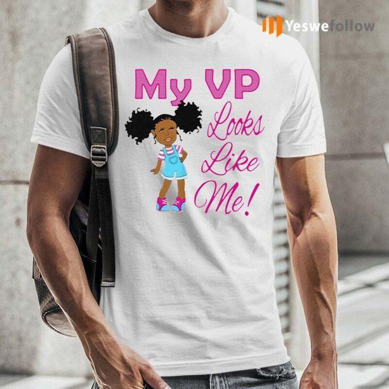 My-Vp-looks-like-Me-tshirts
