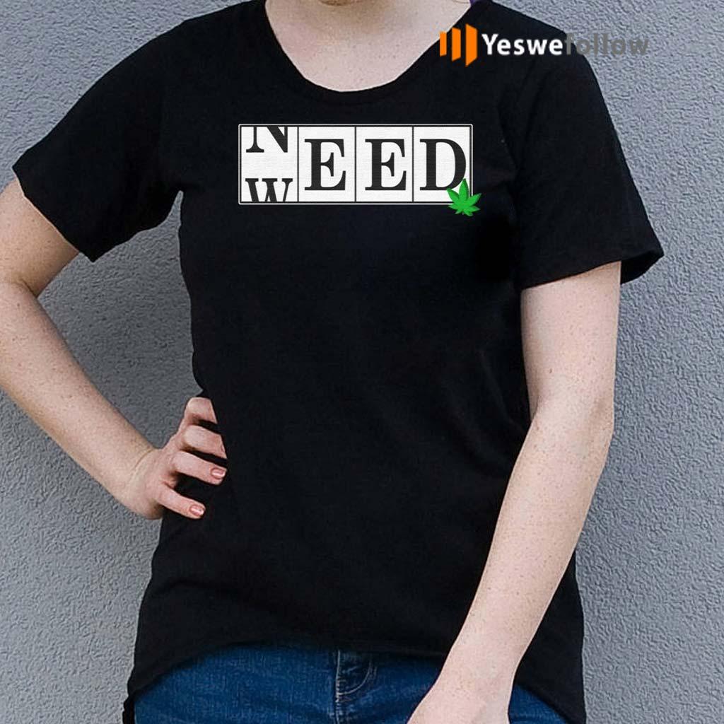 Need-Weed-420-Smoker-Marijuana-T-shirt