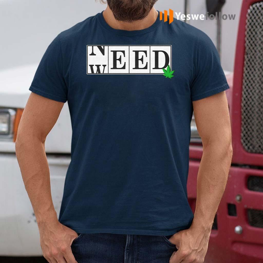 Need-Weed-420-Smoker-Marijuana-T-shirts