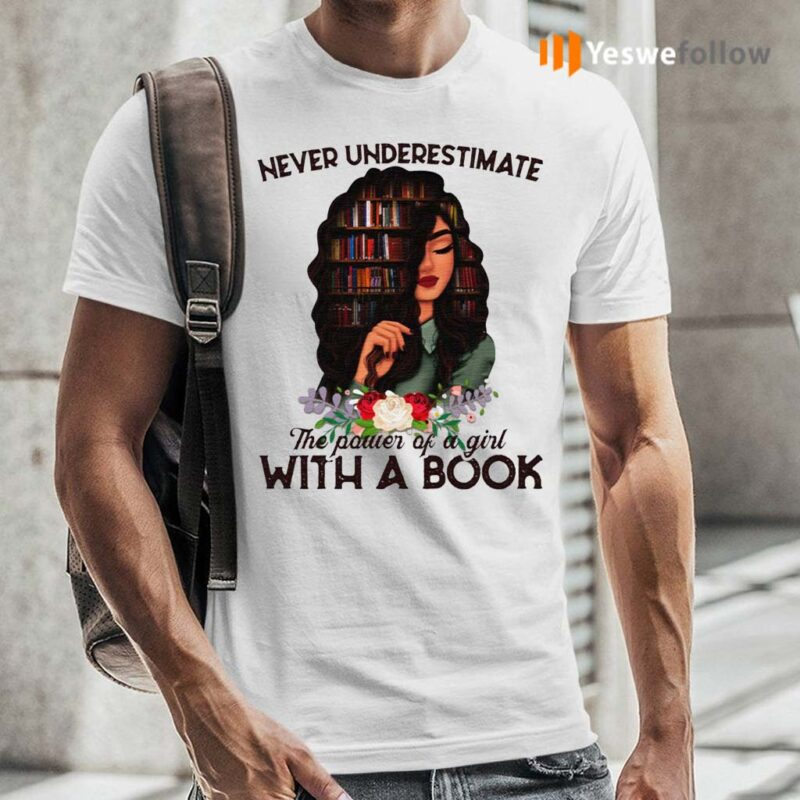 Never-Underestimate-The-Power-Of-A-Girl-With-A-Book-T-shirt