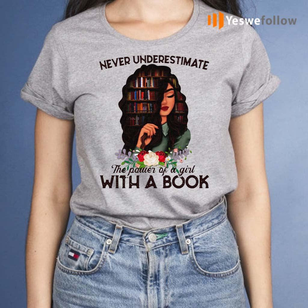 Never-Underestimate-The-Power-Of-A-Girl-With-A-Book-T-shirts