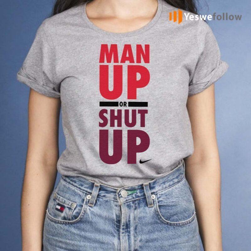 Nike-Man-Up-Or-Shut-Up-TShirt