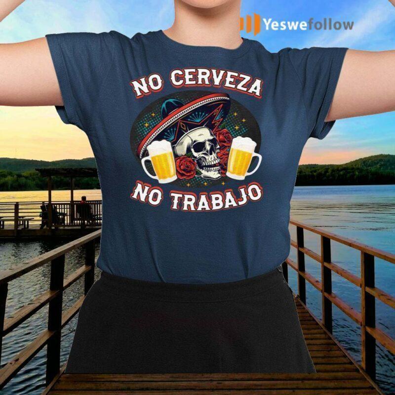 No-Cerveza-No-TrabaJo-TShirt