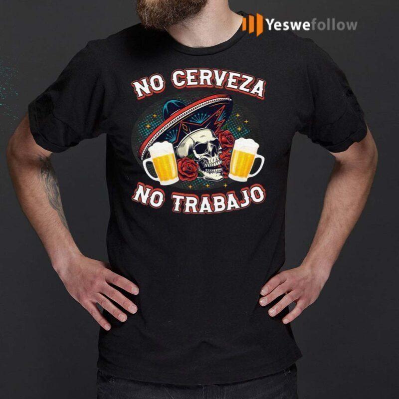 No-Cerveza-No-TrabaJo-TShirts