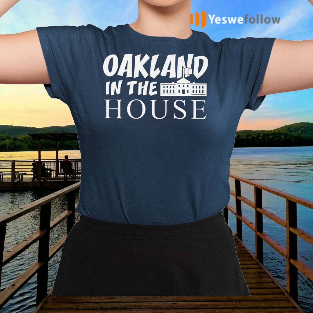 Oakland-In-The-House-TShirt