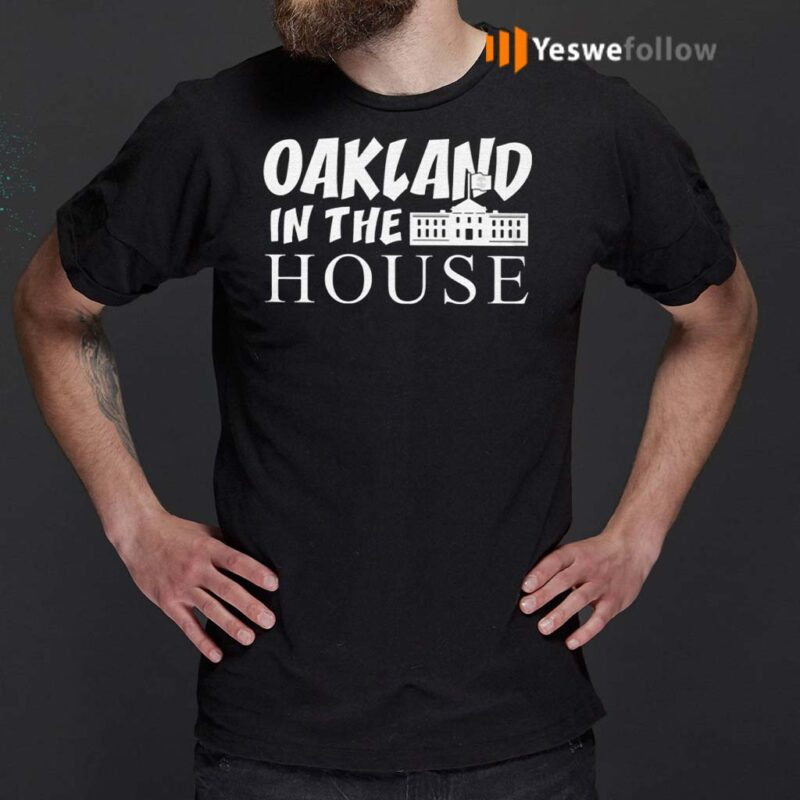 Oakland-In-The-House-TShirts