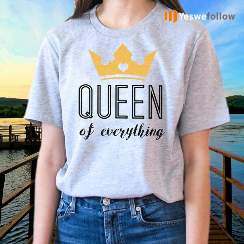 Queen-Of-Everything-TShirt
