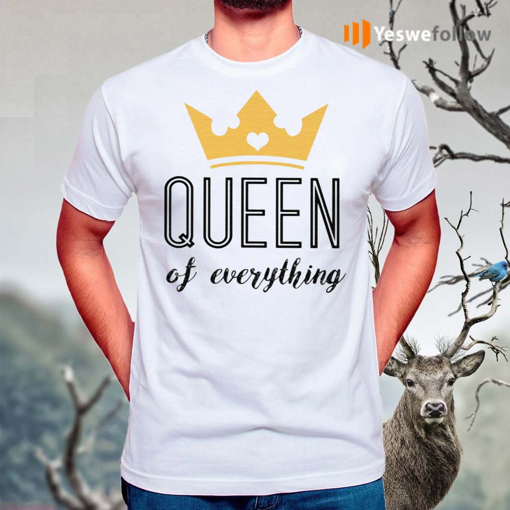 Queen-Of-Everything-TShirts