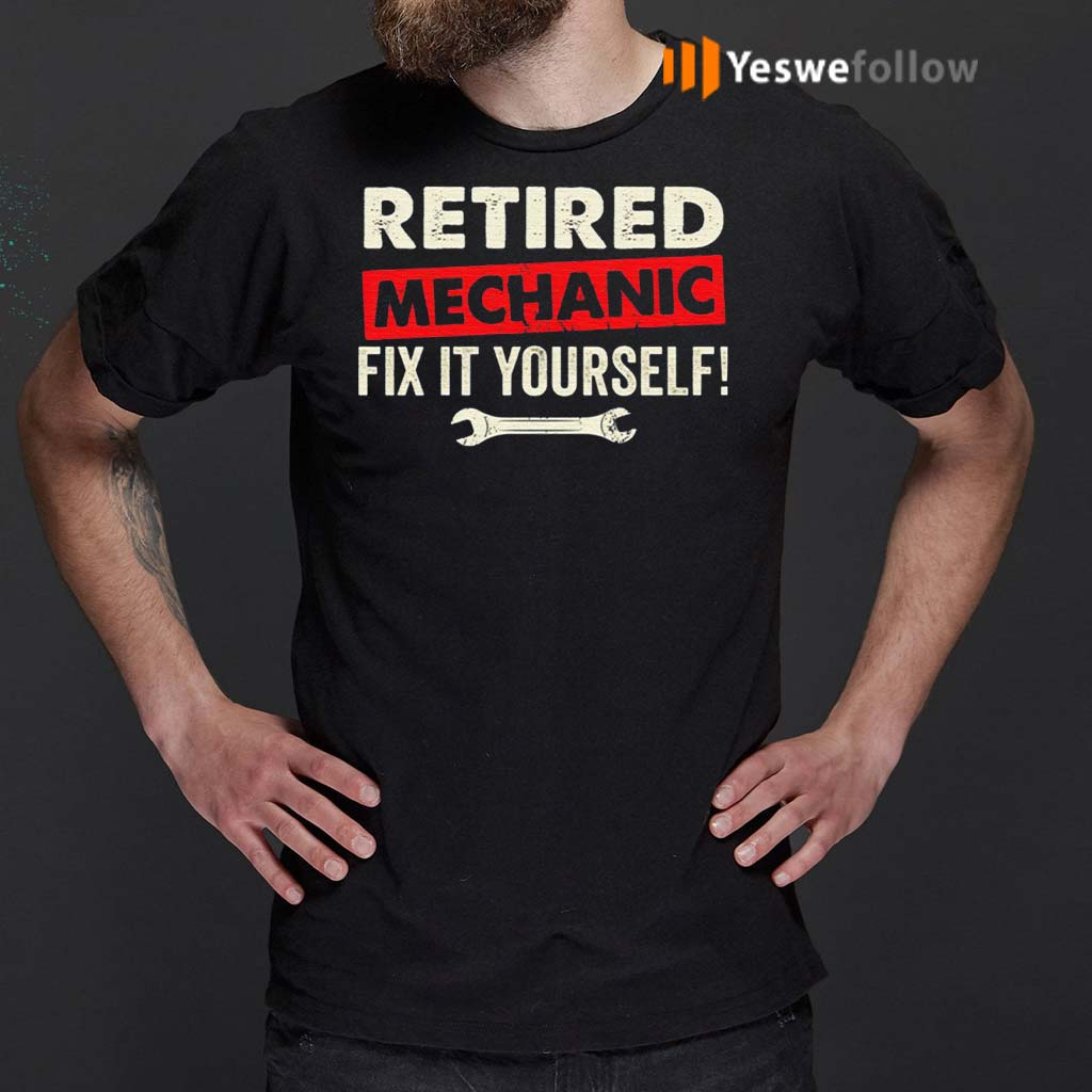 Retired-Mechanic-Fix-It-Yourself-Shirt