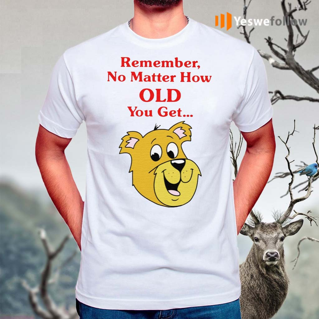Scooby-Doo-Remember-No-Matter-How-Old-You-Get-Shirt