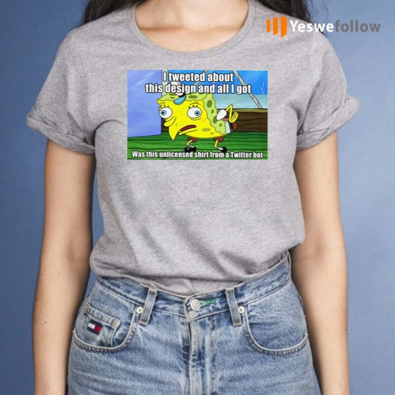 Spongebob-I-Tweeted-About-This-Design-And-All-I-Got-Shirts